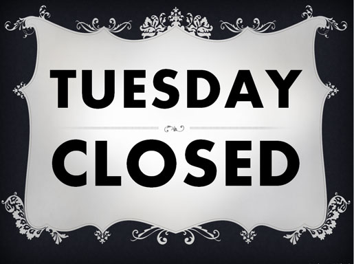 Tuesday Closed